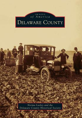 Delaware County By Lasley, Norma/ Delaware County Historical Society (COR)